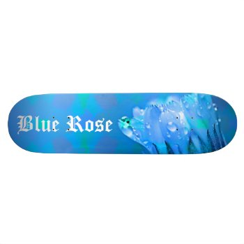 Blue Rose Background Customizable Text Skateboard Deck by RainbowChild_Art at Zazzle