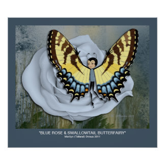 Blue Rose & Swallowtail Butterfairy Poster