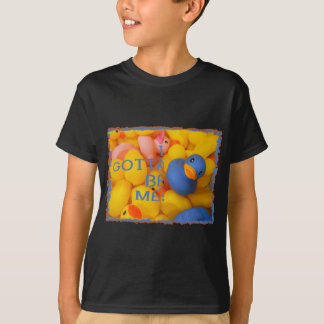 BLUE RUBBER DUCKIE - I GOTTA BE ME! T-Shirt