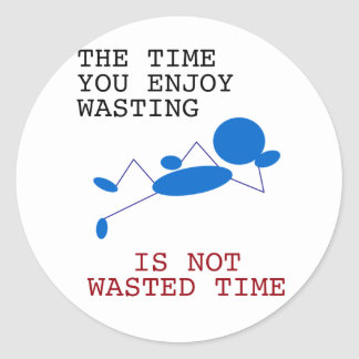 Blue Stick Man - The Time You Spending Wasting Classic Round Sticker