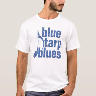 Blue Tarp Blues T-Shirt