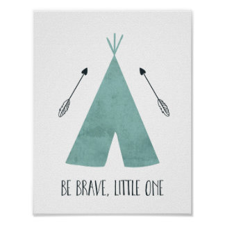 Blue Teepee Be Brave Little One Poster