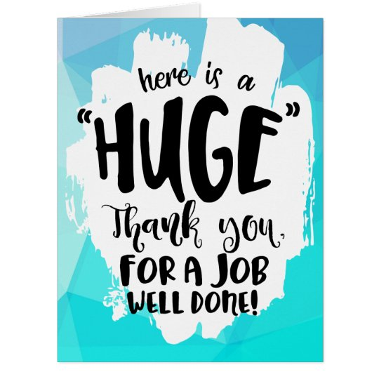 Good Work Done Quotes: Blue Tempest Good Job Giant Thank You Card