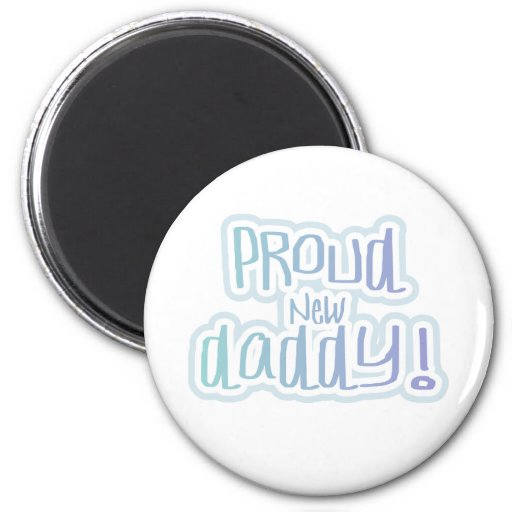 Blue Text Proud New Daddy 2 Inch Round Magnet