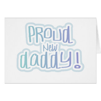 Blue Text Proud New Daddy Card