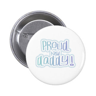 Blue Text Proud New Daddy Pinback Button