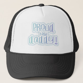 Blue Text Proud New Daddy Trucker Hat
