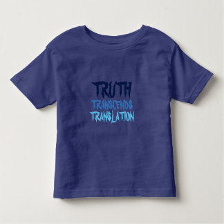 Blue Toddler Truth Transcends T-Shirt