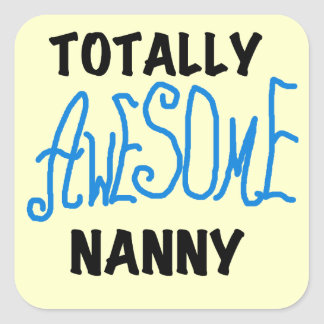 Blue Totally Awesome Nanny T-shirts and Gifts Square Stickers