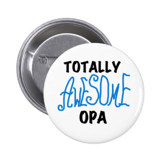 Blue Totally Awesome Opa T-shirts and Gifts Pin