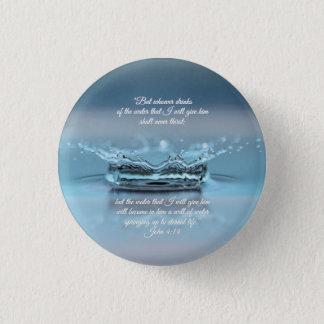Blue Water Life never thirst Bible Verse John Pinback Button