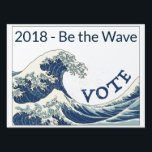 "Blue Wave customizable yard sign<br><div class=""desc"">Never let anyone convince you that your vote doesn&#39;t matter. Stand up,  Be counted,  Be the wave - VOTE!</div>"