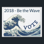 """Blue Wave customizable yard sign<br><div class=""""desc"""">Never let anyone convince you that your vote doesn&#39;t matter. Stand up,  Be counted,  Be the wave - VOTE!</div>"""