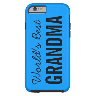 Blue World's Best Grandma Custom iPhone 6 Tough iPhone 6 Case