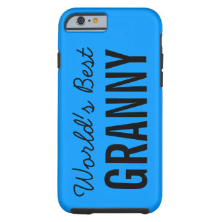 Blue World's Best Granny Custom iPhone 6 Tough iPhone 6 Case