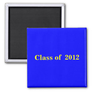 Blue Yellow Class of 2012 Magnet