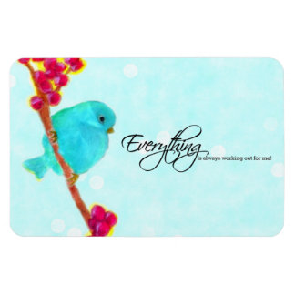 Bluebird - Everything is always working out for me Rectangular Photo Magnet