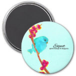Bluebird - Expect Good Things to Happen 3 Inch Round Magnet