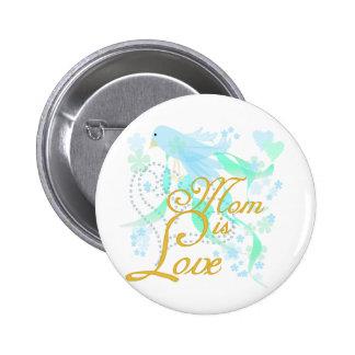 Bluebird Mom is Love Buttons