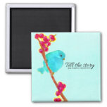 Bluebird - Tell the Story You Want to Experience 2 Inch Square Magnet