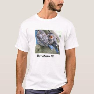 Bluebirds, But Mom !!! T-Shirt