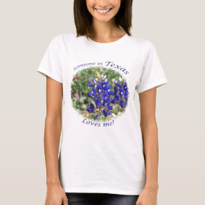 "Bluebonnet ""Someone in Texas Loves Me"" T-shirt"