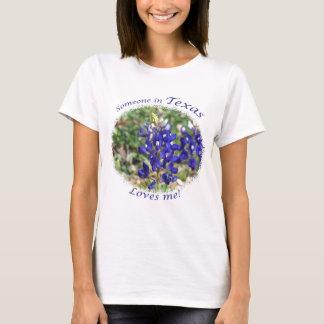 "Bluebonnet ""Someone in Texas Loves Me"" T-shirt"