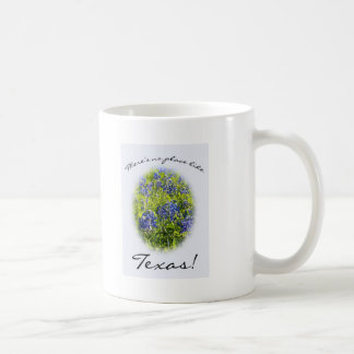 "Bluebonnet ""There's No Place Like Texas!"" Mug"