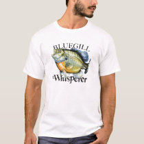Bluegill Whisperer T-Shirt