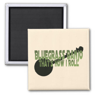 Bluegrass Banjo. That's How I Roll 2 Inch Square Magnet