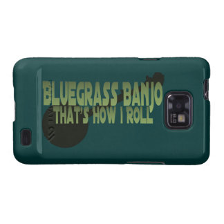 Bluegrass Banjo. That's How I Roll Samsung Galaxy S Case