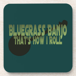 Bluegrass Banjo. That's How I Roll Coasters