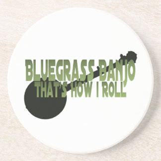 Bluegrass Banjo. That's How I Roll Drink Coaster