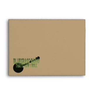 Bluegrass Banjo. That's How I Roll Envelopes