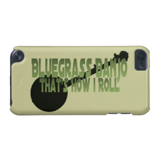 Bluegrass Banjo. That's How I Roll iPod Touch 5G Case