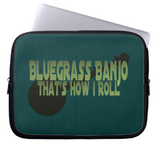 Bluegrass Banjo. That's How I Roll Laptop Computer Sleeve
