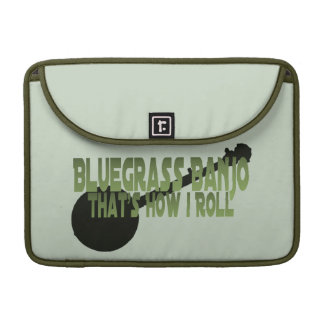 Bluegrass Banjo. That's How I Roll Sleeves For MacBooks