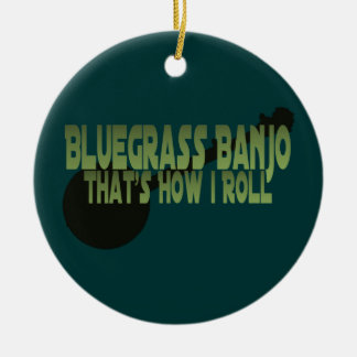 Bluegrass Banjo. That's How I Roll Christmas Ornament