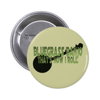 Bluegrass Banjo. That's How I Roll Pinback Button