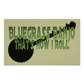 Bluegrass Banjo. That's How I Roll Poster