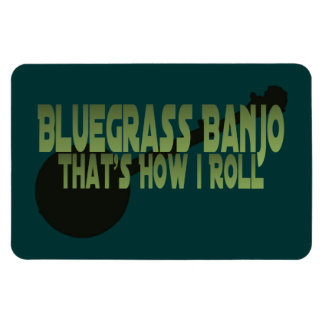 Bluegrass Banjo. That's How I Roll Rectangular Photo Magnet