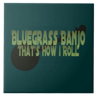 Bluegrass Banjo. That's How I Roll Tile