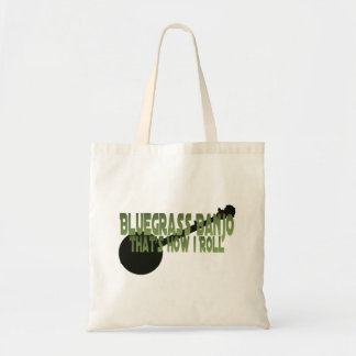 Bluegrass Banjo. That's How I Roll Tote Bag