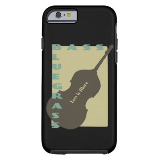 Bluegrass Bass: Less is More Tough iPhone 6 Case