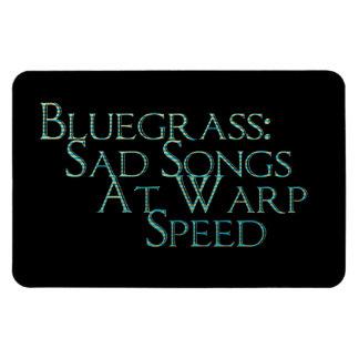 Bluegrass: Canciones tristes a la velocidad de la  Imanes