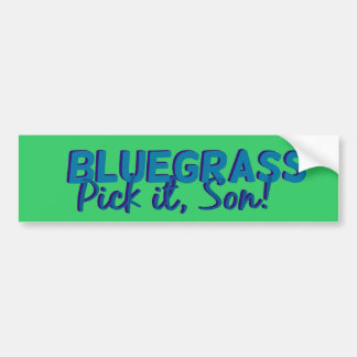 Bluegrass: ¡Escójalo, hijo! Etiqueta De Parachoque