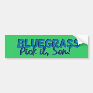 Bluegrass: ¡Escójalo, hijo! Pegatina Para Auto