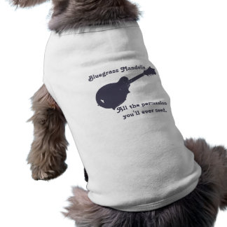Bluegrass Mandolin - All the Percussion You Need Dog Clothing