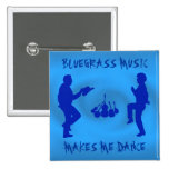 BLUEGRASS MUSIC MAKES ME DANCE-BUTTON 2 INCH SQUARE BUTTON