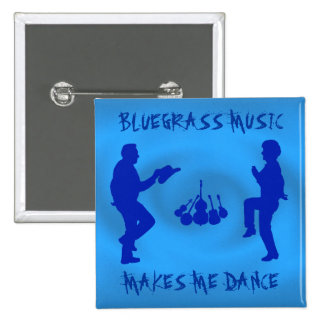 BLUEGRASS MUSIC MAKES ME DANCE-BUTTON BUTTON